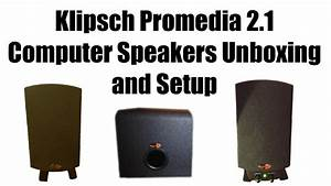 Klipsch Promedia 2 1 Official Unboxing And Setup
