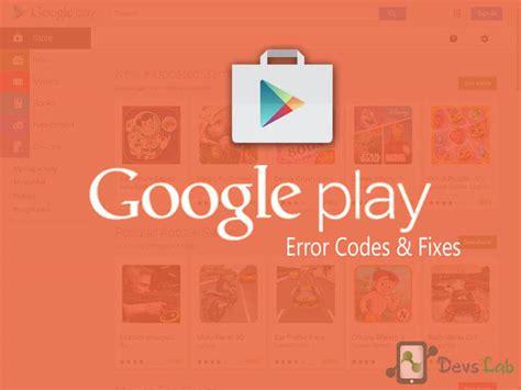 google play store error codes   fix