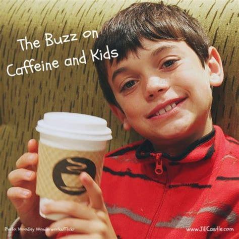 caffeine  kids whats  buzz  jill castle