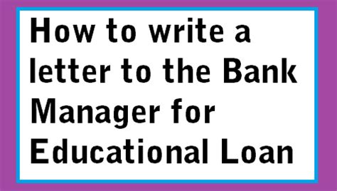 write  letter   bank manager  educational