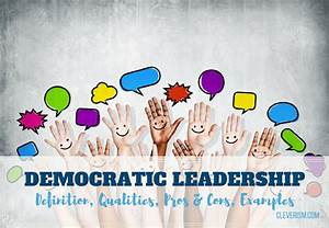 Democratic Leadership Guide: Definition, Qualities, Pros ...