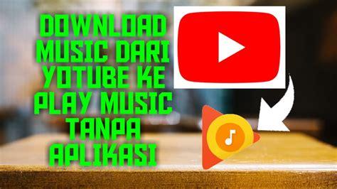 Kumpulan cara membuat aplikasi android online & tanpa coding. Cara mendownload musik dari Youtube ke play music tanpa ...