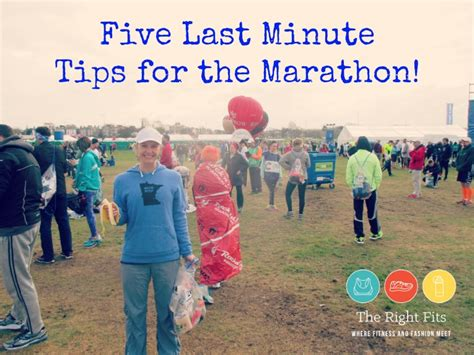friday five last minute tips for the marathon the right fits