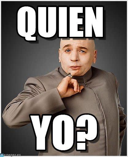 Memes Yo - quien dr evil meme on memegen