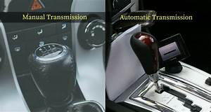 Manual Vs  Automatic Car Transmission  Differences  Pros
