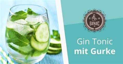 gin tonic mit gurke der gin tonic mit gurke lecker und frisch in den sommer