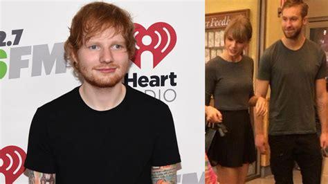 Ed Sheeran Gives Taylor Swift & Calvin Harris His Approval ...
