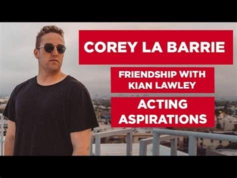 corey la barrie interview friendship  kian lawley