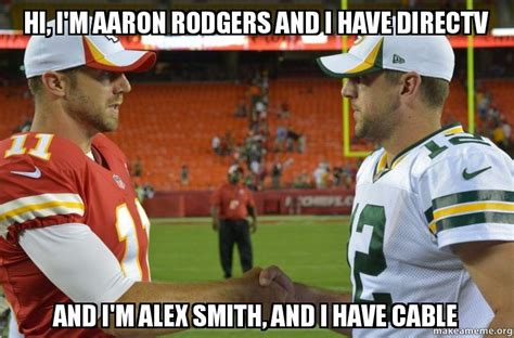 Alex Smith Meme - hi i m aaron rodgers and i have directv and i m alex smith and i have cable gb vs kc make