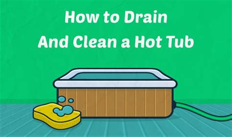 how to make tub water clear how to drain and clean a tub