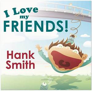 I Love My Friends! - Deseret Book