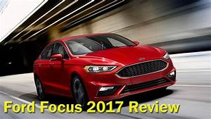 Ford Focus Titanium 2017 : ford focus 2017 titanium sedan review youtube ~ Medecine-chirurgie-esthetiques.com Avis de Voitures