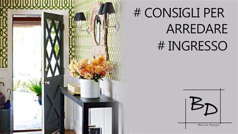 Arredo Ingresso Design by Consigli Per Arredare Ingresso Belula Design