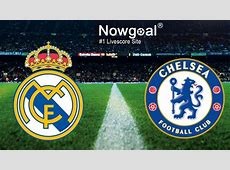 Real Madrid VS Chelsea Match Preview and Betting