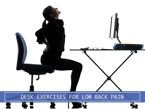 standing desk lower back pain desk exercises for lower back pain when you 39 re sitting for