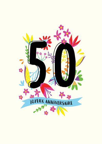 modèle de carte d anniversaire 50 ans carte d anniversaire 50 ans et 50ne par la poste pour