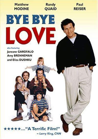 bye bye love  review film summary  roger ebert
