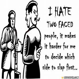 I Hate Two Faced People | www.pixshark.com - Images ...