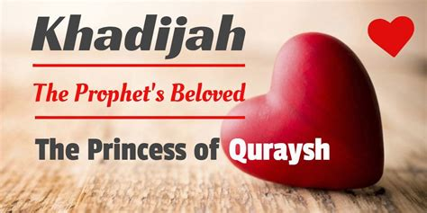 khadijah  prophets beloved  princess  quraysh