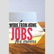 Work From Home Jobs For Moms  Single Moms Income