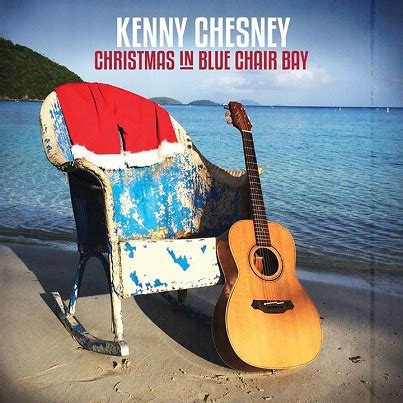 kenny chesney blue chair album kenny chesney releases quot in blue chair bay quot gac