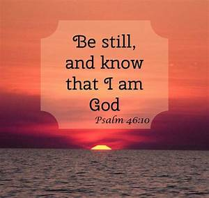 Be still and know that I am God | Jesus loves me! | Pinterest