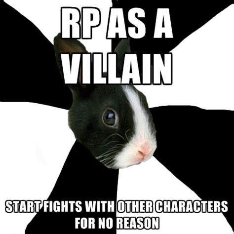 Rp Memes - rp as a villain start fights with other characters for no reason create meme
