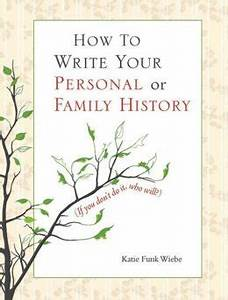 How To Write Your Personal Or Family History If You Don 39 T