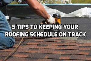5 Tips to Keeping Your Roofing Schedule on Track