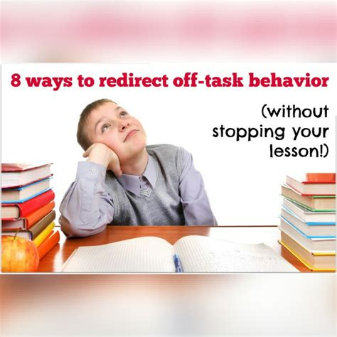 8 Ways To Redirect Offtask Behavior Without Stopping Your Lesson