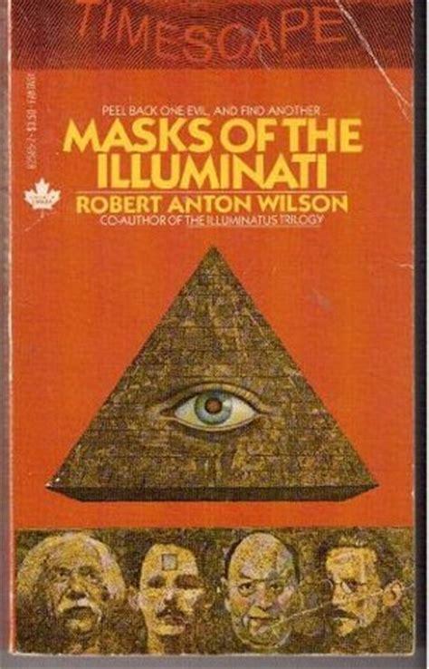 Book Illuminati by Masks Of The Illuminati By Robert Anton Wilson Reviews