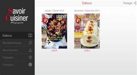 cuisiner le magazine la nouvelle application savoir cuisiner savoir cuisiner fr