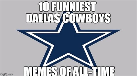 Cowboys Memes 2018 - funniest dallas cowboys memes of all time