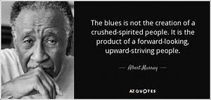 Albert Murray q... Murray Louis Quotes