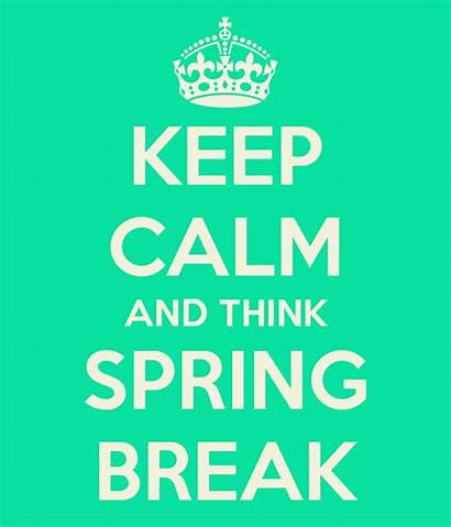 Spring Break Keep Calm Quotes Clip Think