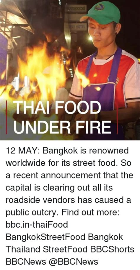 Thai Food Meme - thai food under fire 12 may bangkok is renowned worldwide for its street food so a recent