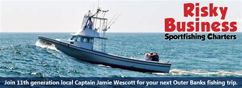Charter Fishing Boat Outer Banks Nc by Risky Business Sportfishing Charters Outer Banks Nc