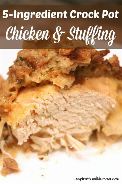 5 ingredient crock pot recipes 5 ingredient crock pot chicken stuffing recipe it is simple and stuffing