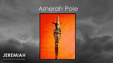 Asherah Pole Image Cracked Cisterns That Hold No Water Ppt