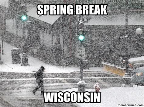 Wisconsin Meme - spring break wisconsin