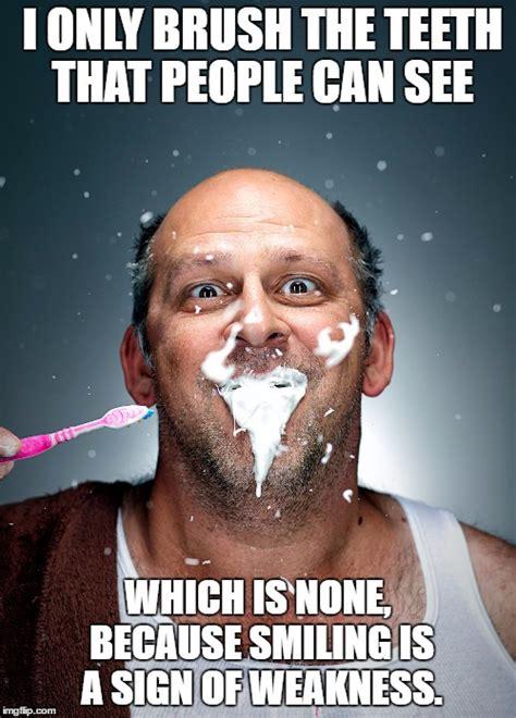 Toothbrush Meme - brushing teeth imgflip