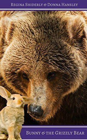 bunny   grizzly bear  regina shiderly