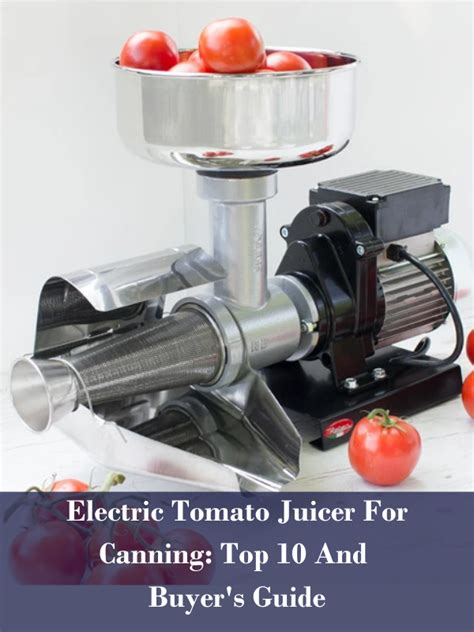 tomato canning electric juicer guide buyer
