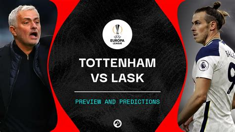 spurs  lask predictions team news  stream info