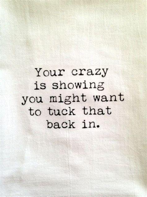 Your Crazy Quotes Quotesgram