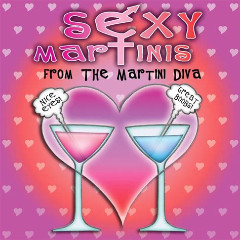 The Martini Diva Valentine Martinis With Sex Appeal