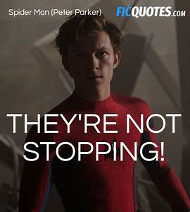 They're not... Peter Parker Father Quotes