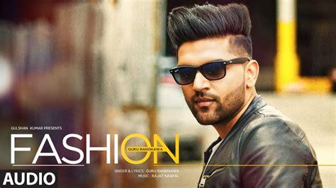 guru randhawa fashion full audio song latest punjabi