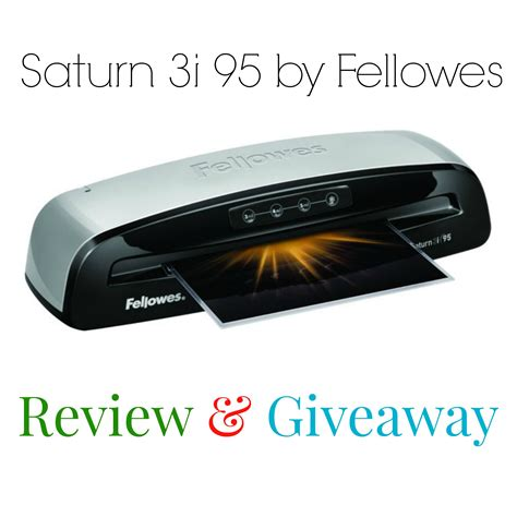 Fellowes Saturn 3i 95 Laminator {review & Giveaway