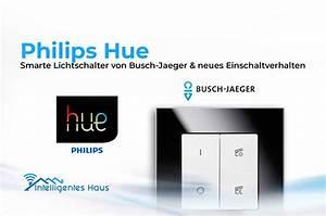 Lichtschalter Busch Jäger : philips hue busch jaeger partnerschaft neue lichtschalter angek ndigt ~ Frokenaadalensverden.com Haus und Dekorationen